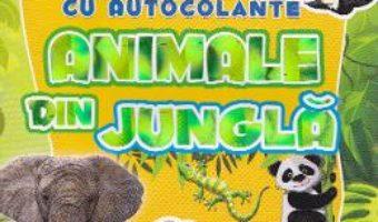Pret Carte Animale din jungla – Carte de activitati cu autocolante