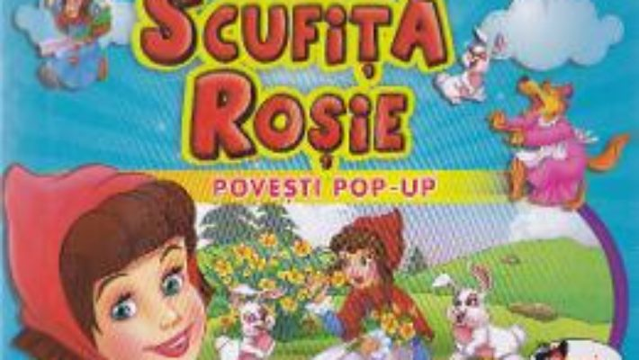 Pret Carte Scufita Rosie – Povesti Pop-up