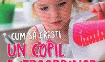 Pret Carte Cum sa cresti un copil extraordinar prin metoda Montessori – Tim Seldin