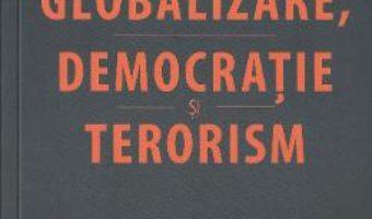 Pret Carte Globalizare, democratie si terorism – Eric Hobsbawm