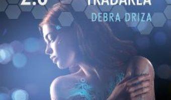 Pret Carte Mila 2.0. Tradarea – Debra Driza