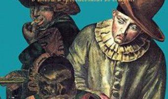 Pret Carte Commedia dell' arte, O istorie a spectacolului in imagini – David Esrig