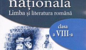 Pret Carte Evaluare nationala. Limba si literatura romana – Clasa 8 – Petru Bucurenciu