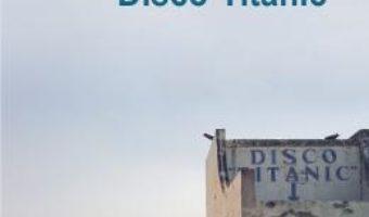 Pret Carte Disco Titanic – Radu Pavel Gheo