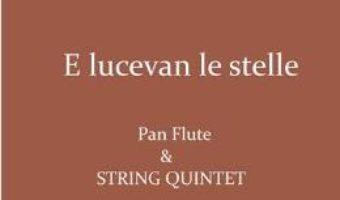 Pret Carte E lucevan le stelle. Pentru Nai si Cvintet de coarde – Giacomo Puccini