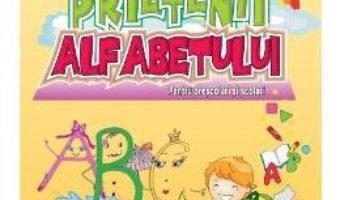 Pret Carte Prietenii alfabetului – Ligia Cristina Florea