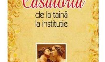 Pret Carte Casatoria, de la taina la institutie – Antonios Kalligeris
