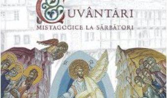 Pret Carte Cuvantari mistagogice la sarbatori – Arhimandrit Emilianos Simonopetritul