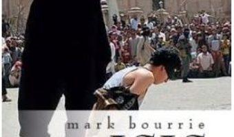 Pret Carte Isis, Jocul mortii – Mark Bourrie