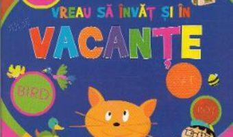 Cartea Vreau sa invat si in vacante – Limba engleza (download, pret, reducere)