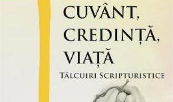 Pret Carte Cuvant, credinta, viata – Mihai Petian, Teodosie Paraschiv