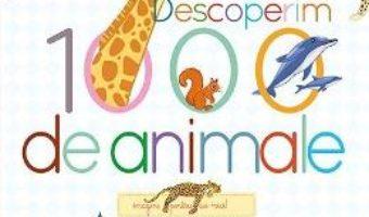 Pret Carte Descoperim 1000 de animale