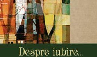 Pret Carte Despre iubire… Clubul de la Timisoara – Nina Ceranu