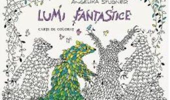 Pret Carte Lumi fanstastice – Carte de colorat – Angelika Stubner