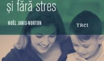 Pret Carte Cum sa-ti ajuti copilul la teme cu calm si fara stres – Noel Janis-Norton