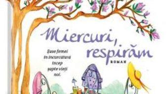 Download  Miercuri, respiram – Ioana Chicet-Macoveiciuc PDF Online