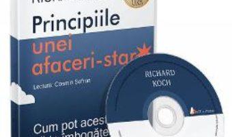 Cartea CD Principiile unei afaceri-star – Richard Koch (download, pret, reducere)