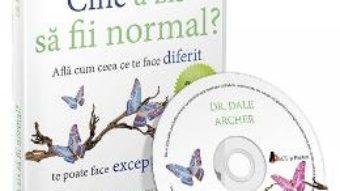Cartea CD Cine a zis sa fii normal? – Dale Archer (download, pret, reducere)
