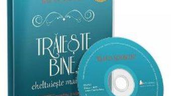 Cartea CD Traieste bine, cheltuieste mai putin – Ruth Soukup (download, pret, reducere)