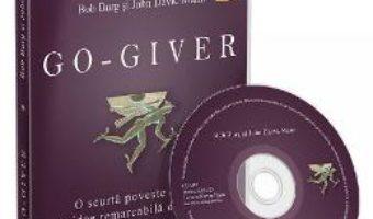 Cartea CD Go-giver – Bob Burg, John David Mann (download, pret, reducere)