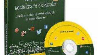 Cartea CD Retelele de socializare explicate – Mark W. Schaefer (download, pret, reducere)