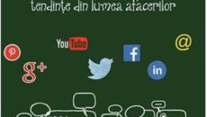 Cartea Retelele de socializare explicate – Mark W. Schaefer (download, pret, reducere)
