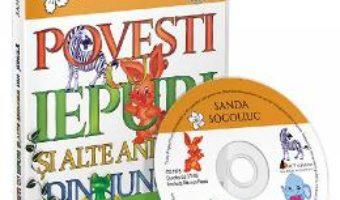 Cartea CD Povesti cu iepuri si alte animale din jungla – Sanda Socoliuc (download, pret, reducere)