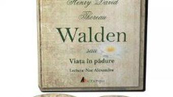 Cartea CD Walden sau viata in padure – Henry David Thoreau (download, pret, reducere)