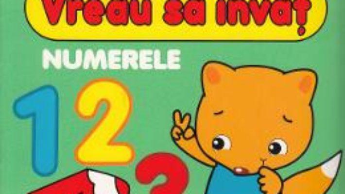 Cartea Vreau sa invat: Numerele 2-3 Ani (download, pret, reducere)