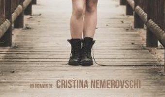 Download  Zilele noastre care nu vor mai fi niciodata – Cristina Nemerovschi PDF Online