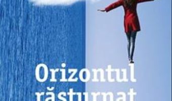 Download  Orizontul rasturnat – Marc Levy PDF Online