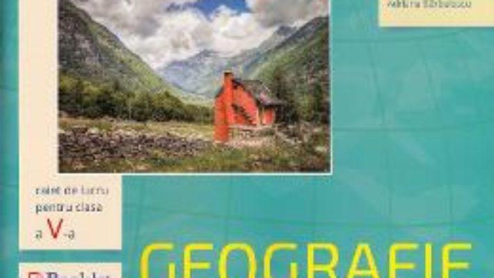 Download  Geografie – Clasa a 5-a – Caiet de lucru – Adriana Barbulescu PDF Online