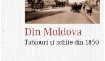Download  Din Moldova. Tablouri si schite din 1850 – Wilhelm de Kotzebue PDF Online