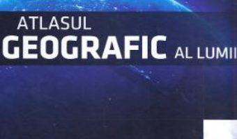 Download  Atlasul geografic al lumii PDF Online