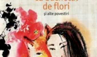 Download  Femeia cu buchetul de flori si alte povestiri – Mo Yan PDF Online