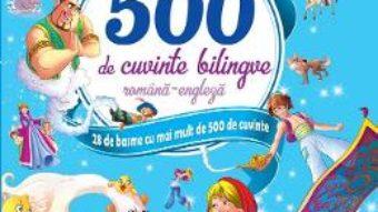 Cartea Cartea mea cu 500 de cuvinte bilingve romana-engleza (download, pret, reducere)