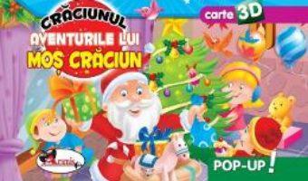 Cartea Pop-up 3D: Craciunul. Aventurile lui Mos Craciun (download, pret, reducere)