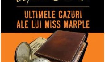 Cartea Ultimele cazuri ale lui Miss Marple – Agatha Christie (download, pret, reducere)