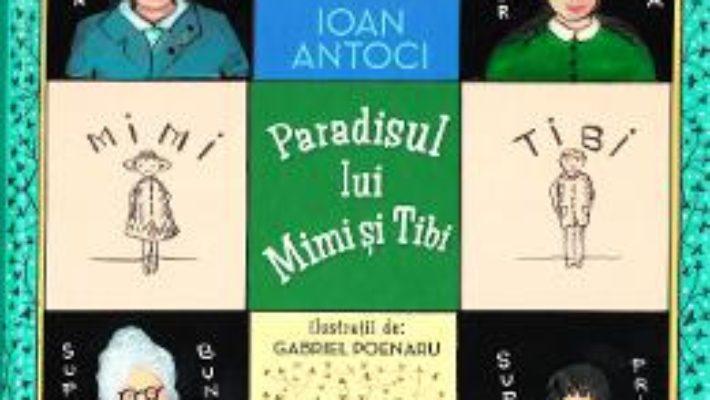 Download  Paradisul lui Mimi si Tibi – Ioan Antoci PDF Online