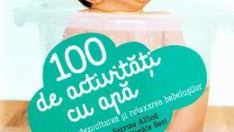 Download  100 de activitati cu apa pentru dezvoltarea si relaxarea bebelusilor – Perrine Alliod PDF Online