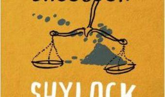 Cartea Shylock este numele meu – Howard Jacobson (download, pret, reducere)