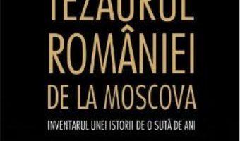 Download  Tezaurul Romaniei de la Moscova – Marian Voicu PDF Online