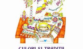 Cartea Culori si traditii in folclorul romanesc – Devis Grebu (download, pret, reducere)