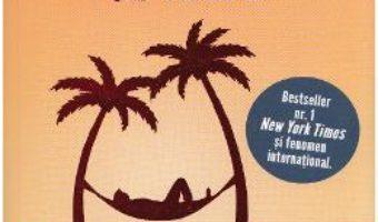Cartea 4 ore – saptamana de lucru – Timothy Ferriss (download, pret, reducere)