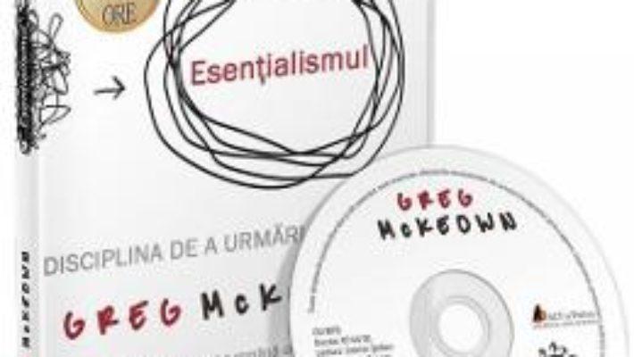 Cartea Audiobook: Esentialismul – Greg McKeown (download, pret, reducere)