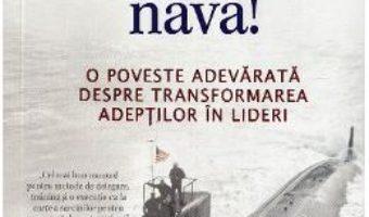 Cartea Redreseaza nava! – L. David Marquet (download, pret, reducere)