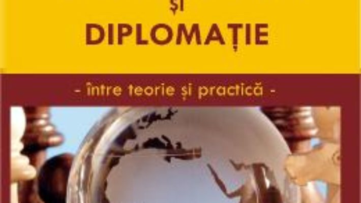 Download  Relatii internationale si diplomatie – Elena Chirita PDF Online