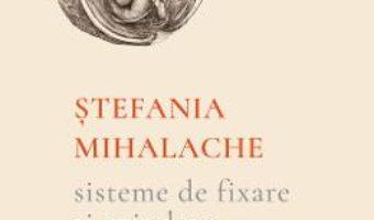 Download  Sisteme de fixare si prindere – Stefania Mihalache PDF Online
