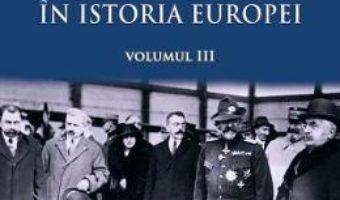 Download  Romanii in istoria Europei vol.3 – Marusia Cirstea, Sorin Liviu PDF Online