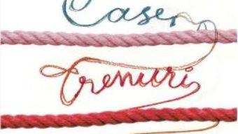 Download  Case, trenuri si andrele – Ariana Rosser Macarie PDF Online